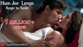 Hum Jee Lenge Remix(HD) By Sumit Sharma