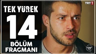 Tek Yürek 14. Bölüm Fragmanı 16 Mayıs'ta TRT 1'de