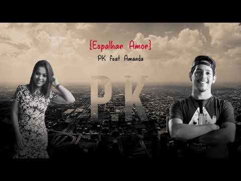 Espalhar Amor Part Amanda de P K Letra y Video