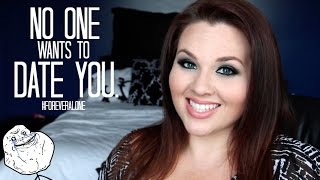getlinkyoutube.com-So No One Wants To Date You #ForeverAlone