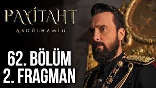 Payitaht Abdülhamid 62. Bölüm 2. Tanıtım