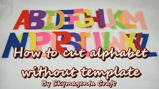 getlinkyoutube.com-Felt Tutorial - How to cut alphabet without template