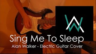 Alan Walker - Sing Me To Sleep [Electric Guitar Cover]