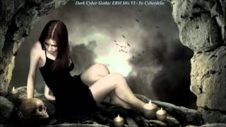 getlinkyoutube.com-Dark Cyber Gothic EBM Mix VI - by Cyberdelic
