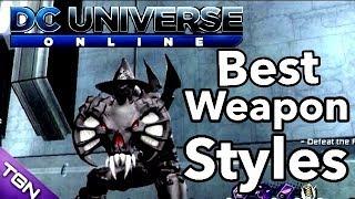 DC Universe Online | Best Weapon Styles