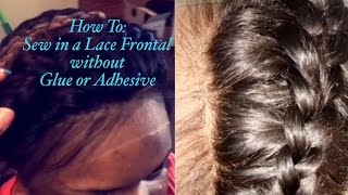 getlinkyoutube.com-Lace Frontal Sew in Installation Tutorial - DETAILED step by step guide No Glue No Tape