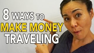 HOW TO MAKE MONEY FROM TRAVELING