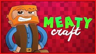 Minecraft : Meatycraft Proper! Ep.28