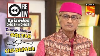 Weekly Reliv - Taarak Mehta Ka Ooltah Chashmah - 12th Feb  to 16th Feb 2018 - Episode 2401 to 2405