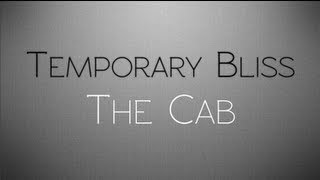 The Cab - Temporary Bliss (Lyrics)