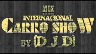 getlinkyoutube.com-Mix Internacional Carro Show By (D_J_D)