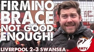 Liverpool v Swansea 2-3   Firmino Brace Not Good Enough!   Uncensored Match Reaction