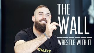 The Wall and How to Wrestle with it   Wrestling Tips