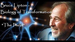"getlinkyoutube.com-Bruce Lipton - Biology of Transformation - ""The Field"""