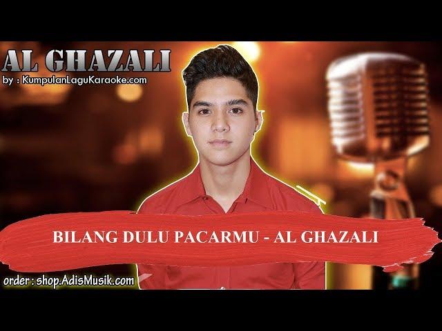 BILANG DULU PACARMU -  AL GHAZALI Karaoke