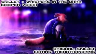 getlinkyoutube.com-Skillet - Whispers In The Dark [Deeper Voice]
