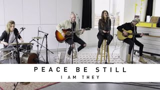 I AM THEY - Peace Be Still: Song Session