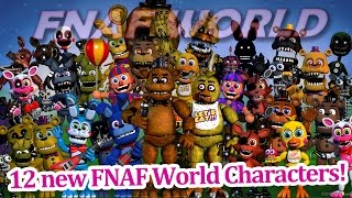12 more new FNAF world characters! FNAF world news!