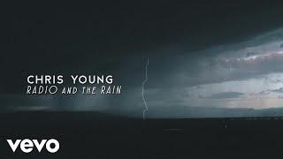 Chris Young - Radio and the Rain (Lyric Video)