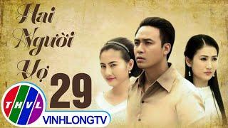 getlinkyoutube.com-THVL | Hai người vợ - Tập 29