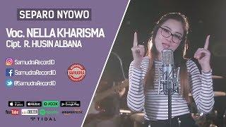 Nella Kharisma - Separo Nyowo (Official Music Video)
