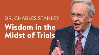 getlinkyoutube.com-Wisdom in the Midst of Trials – Dr. Charles Stanley