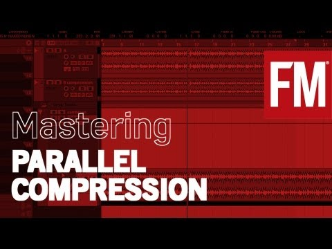 FM guide to mastering: Understanding parallel compression