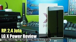 getlinkyoutube.com-LG X Power Review Indonesia : 2,4 Juta Jago Marathon Dibawa Sprint Masih Boleh Diadu