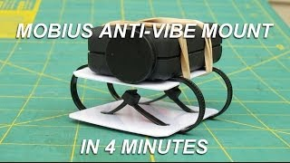 Mobius Anti Vibe mount in 4 min