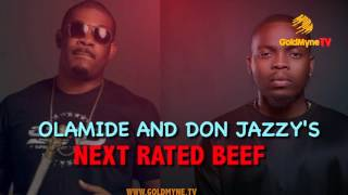 getlinkyoutube.com-OPINION: OLAMIDE VS DON JAZZY'S NEXT RATED BEEF