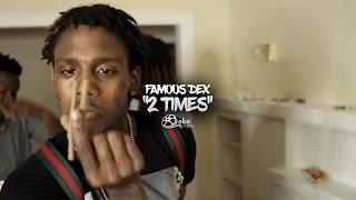 "Famous Dex - ""2 Times"" | Shot by @lakafilms"