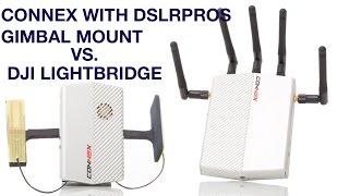 Connex With DSLRPROS Gimbal Mount Vs. DJI Lightbridge