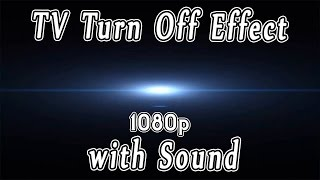 getlinkyoutube.com-TV Screen Turn off Effect with Sound for Free - Full 1080HD  New ✔