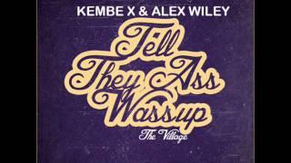 getlinkyoutube.com-Kembe X & Alex Wiley - Tell They Ass Wassup