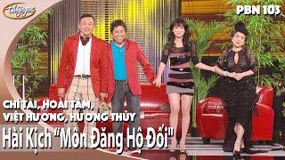 getlinkyoutube.com-Hài Kịch Môn Đăng Hộ Đối - Chí Tài, Hoài Tâm, Việt Hương, Hương Thủy (PBN 103)