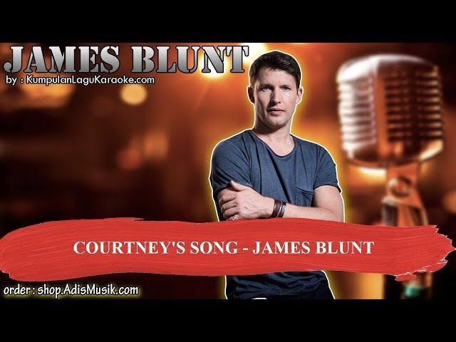 COURTNEY'S SONG - JAMES BLUNT Karaoke