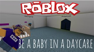 getlinkyoutube.com-Roblox Gameplay: Be a baby in a daycare.