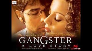 Gangster-A love story,Emraan Hashmi,Kangana Ranaut,Shiney Ahuja Full movie width=