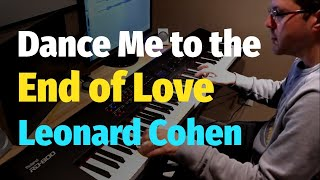 getlinkyoutube.com-Leonard Cohen - Dance Me to the End of Love - Piano Cover
