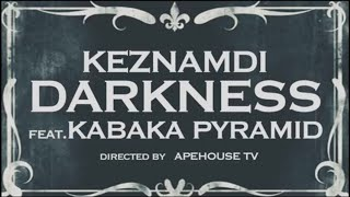 Keznamdi - Darkness Ft. Kabaka Pyramid (Official Music Video)