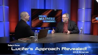 getlinkyoutube.com-ItM 029: Lucifer's Approach Revealed with Dr. Michael Lake