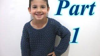 Simple Pull Over Sweater Part 1 - Crochet Tutorial (Beginner unisex sweater)