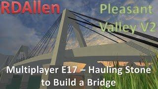 getlinkyoutube.com-Farming Simulator 15 MP Pleasant Valley V2 E17 - Hauling Stone to Build a Bridge