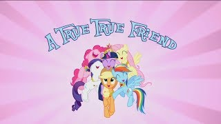getlinkyoutube.com-MLP FIM - A True True Friend (NEW With Lyrics)