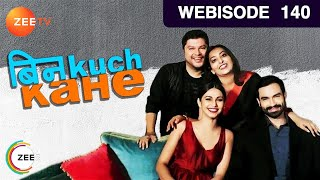 Bin Kuch Kahe - बिन kuch kahe...Episode 140  - August 18, 2017 - Webisode