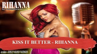 KISS IT BETTER   RIHANNA Karaoke