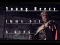 Young Beezy- Imma Die A King OFFICIAL MUSIC VIDEO