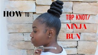 HOW TO: TopKnot/ Ninja Bun on Natural Hair| Inspired by Kash Doll