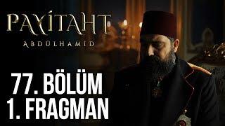 Payitaht Abdülhamid 77. Bölüm Fragmanı