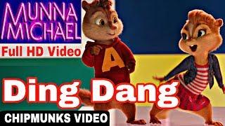 Ding Dang Full Video   MUNNA MICHAEL   TIGRER SHROFF & Nawazuddin Siddiqui 2017 Chipmunks HD
